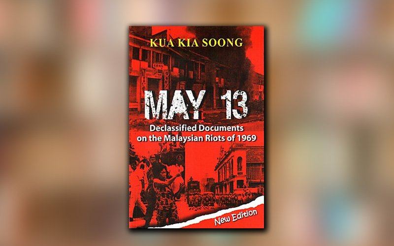 Time To Declassify The Secrets Of May 13 Free Malaysia Today